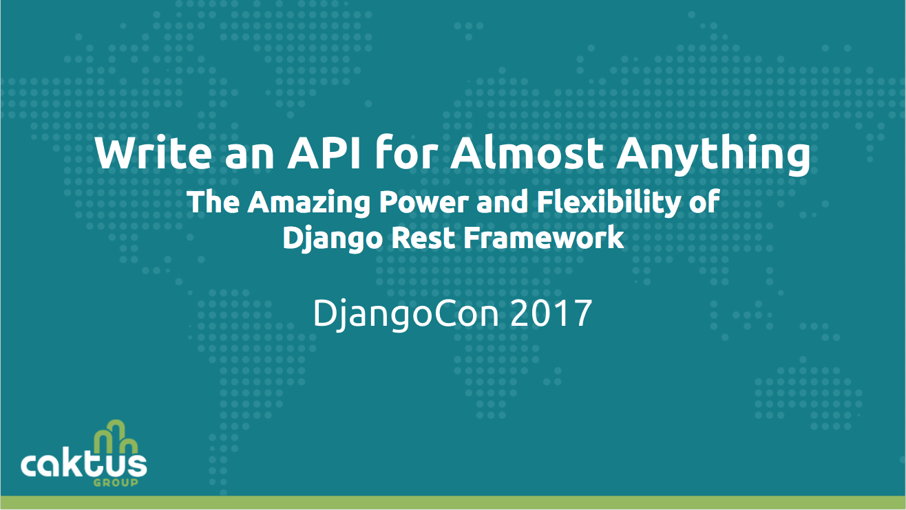 Write an API for Almost Anything: The Amazing Power and Flexibility of Django Rest Framework